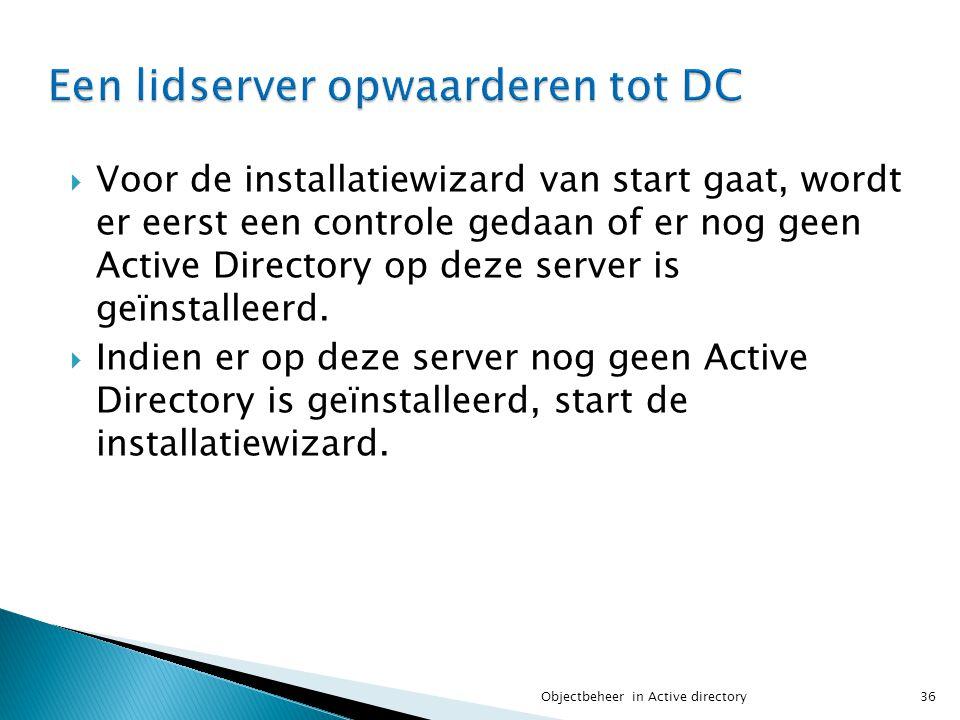  Voor de installatiewizard van start gaat, wordt er eerst een controle gedaan of er nog geen Active Directory op deze server is geïnstalleerd.  Indi