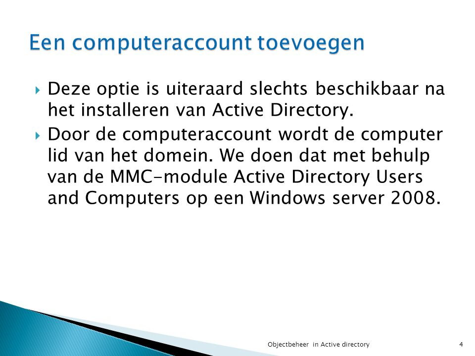  Dit profiel staat in de directory %systemroot%\profiles\All Users.