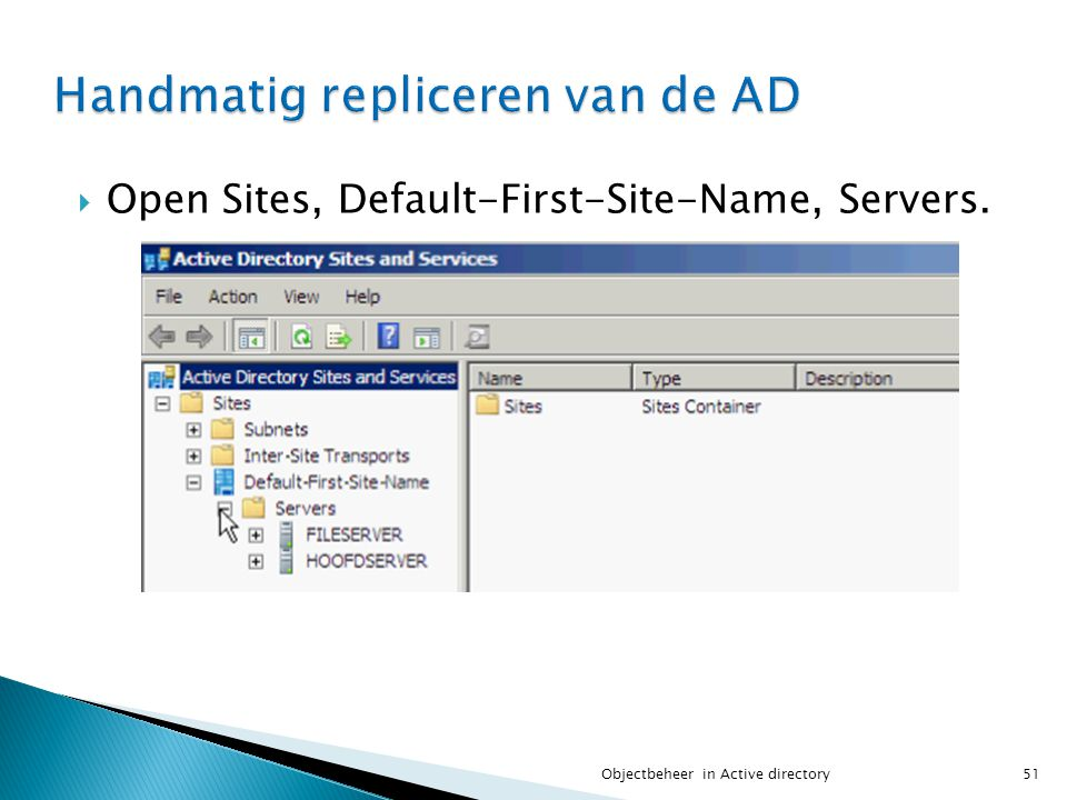  Open Sites, Default-First-Site-Name, Servers. 51Objectbeheer in Active directory