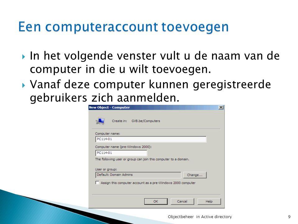  In het volgende venster vult u de naam van de computer in die u wilt toevoegen.  Vanaf deze computer kunnen geregistreerde gebruikers zich aanmelde