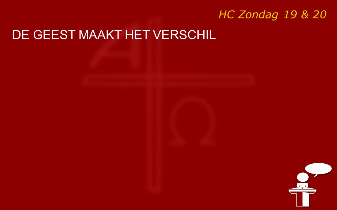 HC Zondag 19 & 20 DE GEEST MAAKT HET VERSCHIL