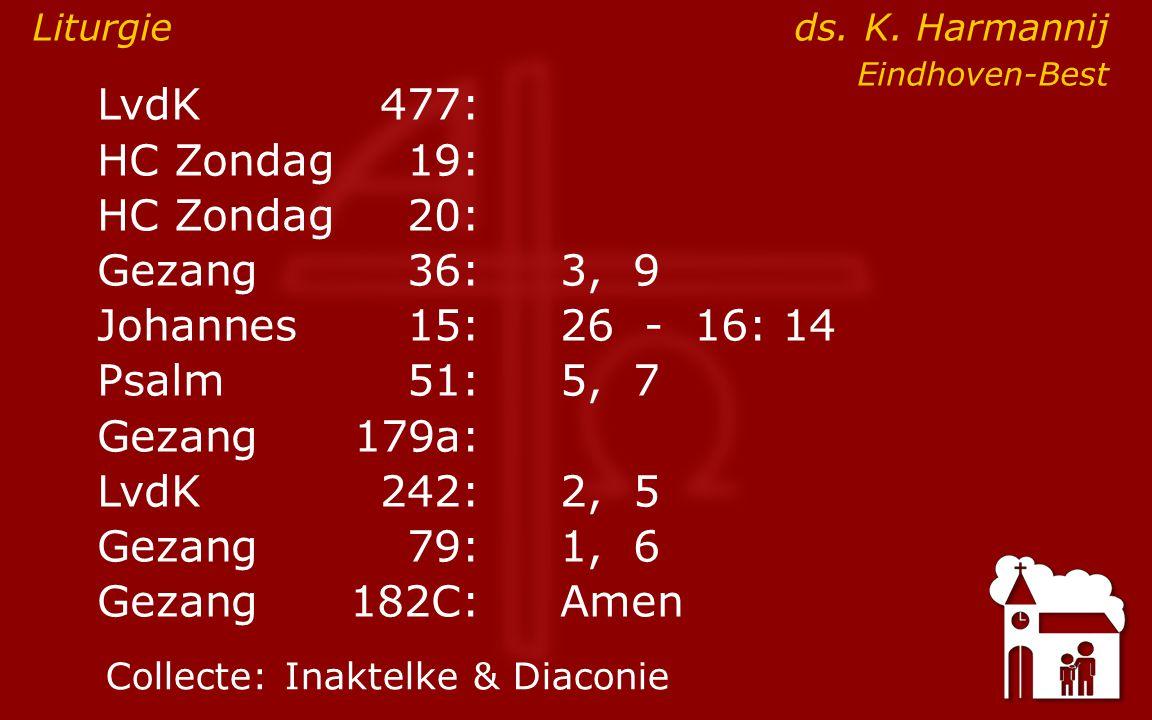 Gezang 36, Gz5: 2,9 9 Want uw is t koninkrijk, o Heer, uw is de kracht, uw is al d eer.