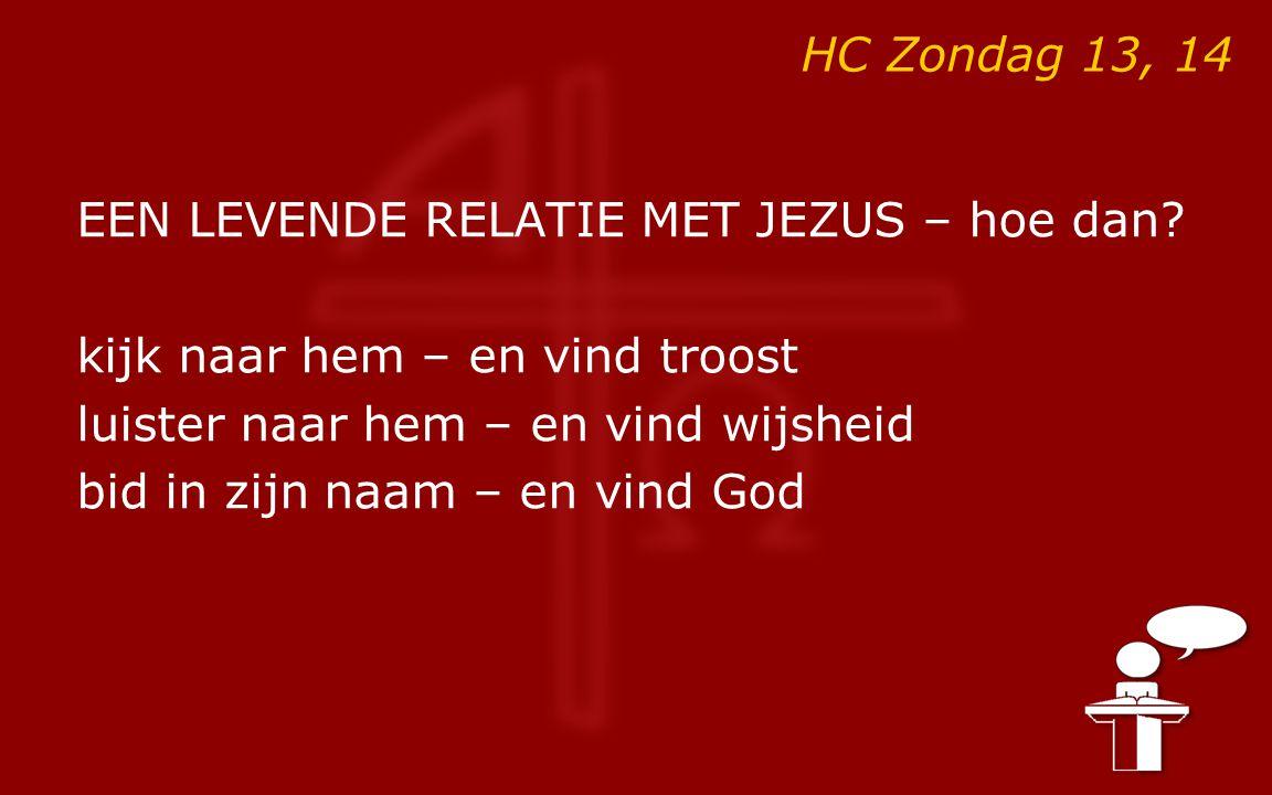 HC Zondag 13, 14 EEN LEVENDE RELATIE MET JEZUS – hoe dan.