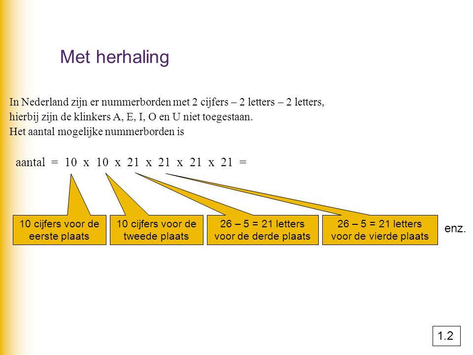 Met herhaling In Nederland zijn er nummerborden met 2 cijfers – 2 letters – 2 letters, hierbij zijn de klinkers A, E, I, O en U niet toegestaan. Het a