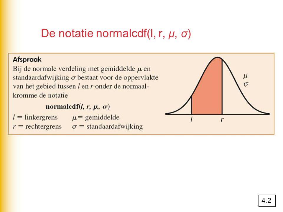 De notatie normalcdf(l, r, μ, σ) 4.2