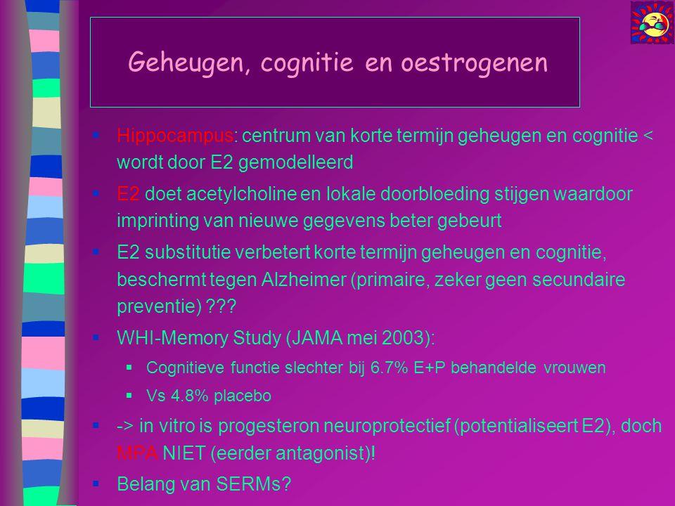 Geheugen, cognitie en oestrogenen  Hippocampus: centrum van korte termijn geheugen en cognitie < wordt door E2 gemodelleerd  E2 doet acetylcholine e