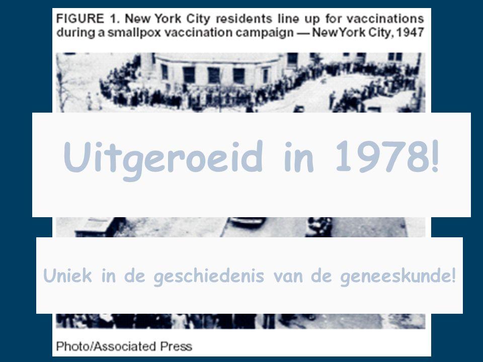 Uitgeroeid in 1978! Uniek in de geschiedenis van de geneeskunde!