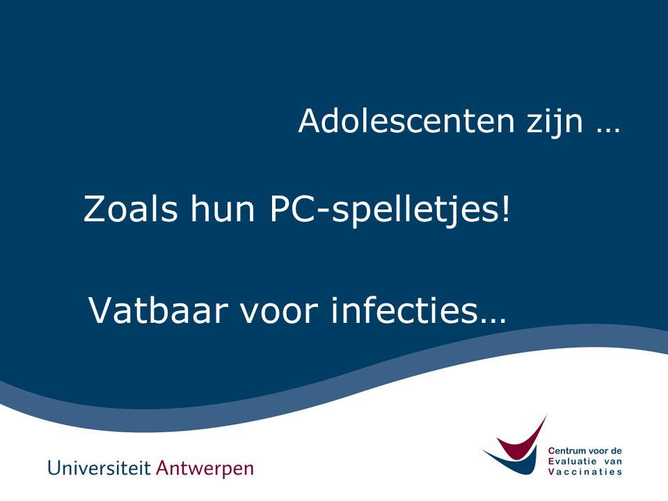Adolescenten zijn … Zoals hun PC-spelletjes! Vatbaar voor infecties…