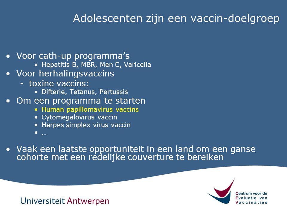 Adolescenten zijn een vaccin-doelgroep Voor cath-up programma's Hepatitis B, MBR, Men C, Varicella Voor herhalingsvaccins -toxine vaccins: Difterie, T