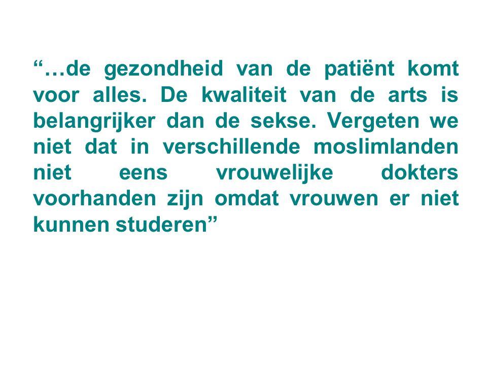 …de gezondheid van de patiënt komt voor alles.