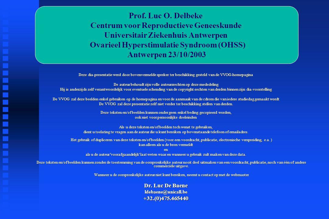 Ovarieel Hyperstimulatie Syndroom (OHSS) Prof.Luc O.