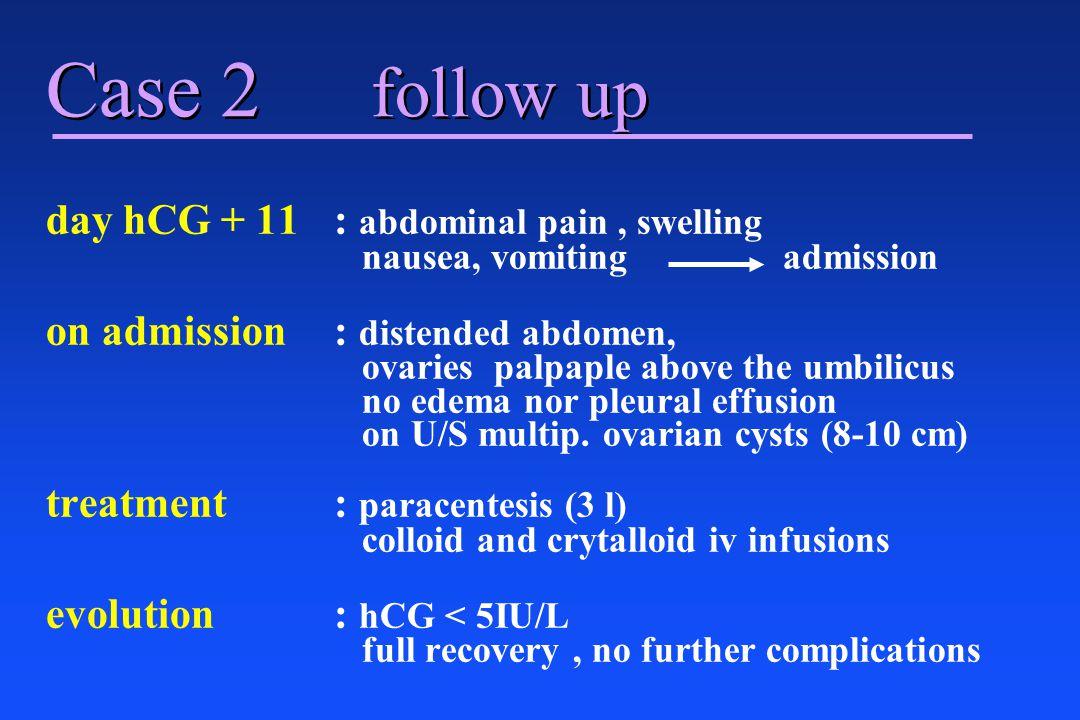 paracentesis : treatment for severe OHSS paracentesisconventional n = 11 n = 10 age 31.9 29.8 E2 (PG/ml) 6.900 6.400 days in hosp.