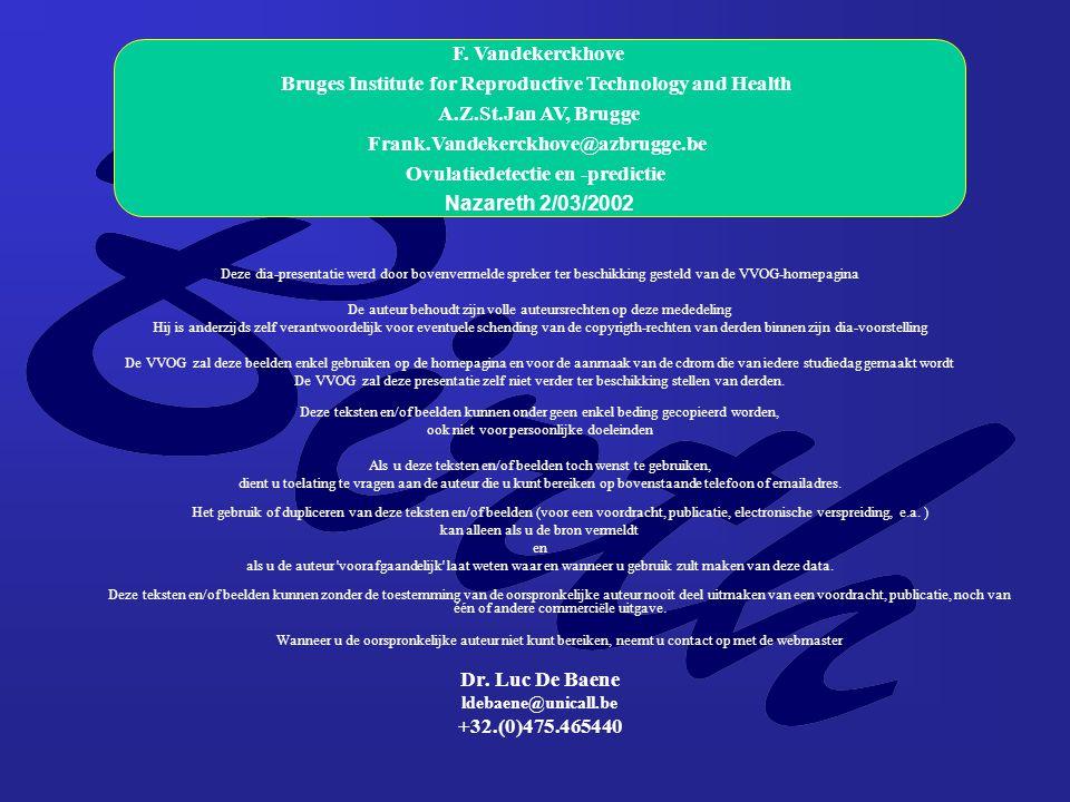 2/3/2002Ecochard, 200122 Cervixslijm Prospectief N=107 326 cycli sensitiviteit 72 % GS: echografie