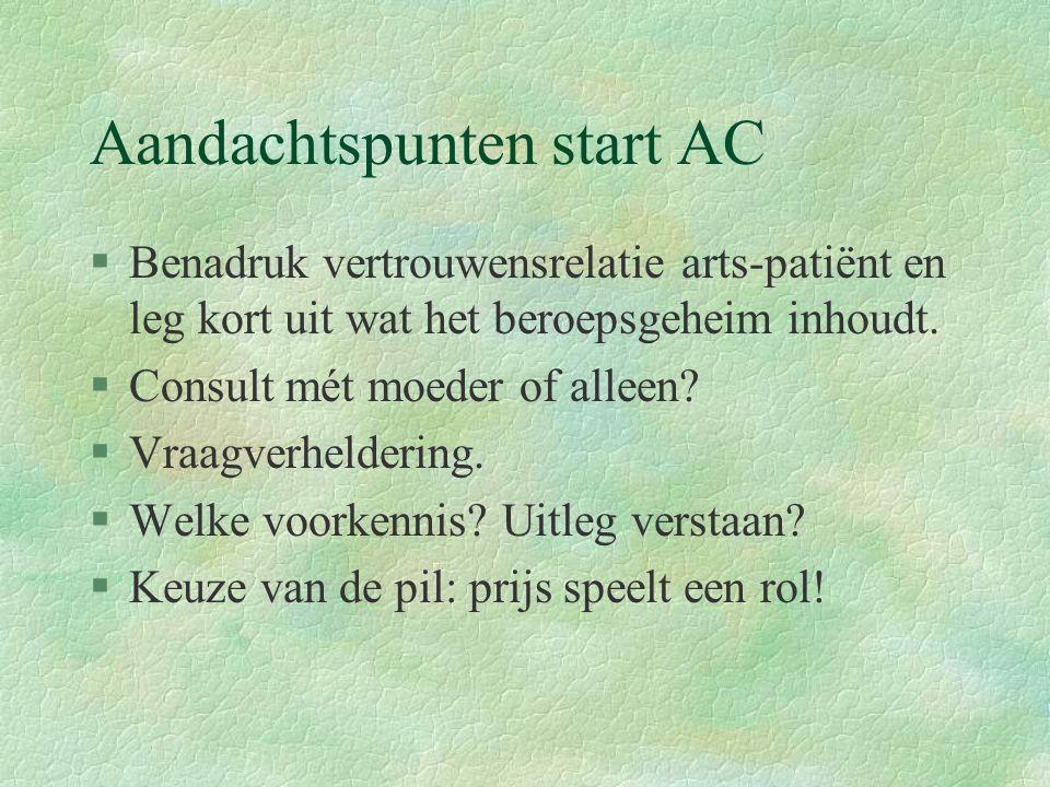 Aandachtspunten start AC §Benadruk vertrouwensrelatie arts-patiënt en leg kort uit wat het beroepsgeheim inhoudt.