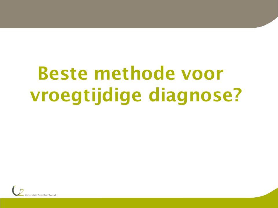 Beste methode voor vroegtijdige diagnose?