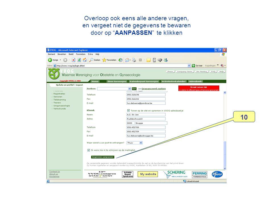 Overloop ook eens alle andere vragen, en vergeet niet de gegevens te bewaren door op AANPASSEN te klikken 10
