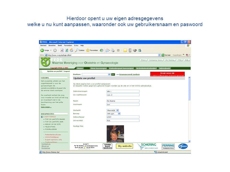 Hierdoor opent u uw eigen adresgegevens welke u nu kunt aanpassen, waaronder ook uw gebruikersnaam en paswoord