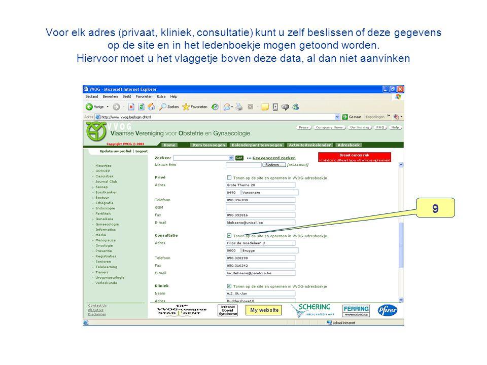 Voor elk adres (privaat, kliniek, consultatie) kunt u zelf beslissen of deze gegevens op de site en in het ledenboekje mogen getoond worden.