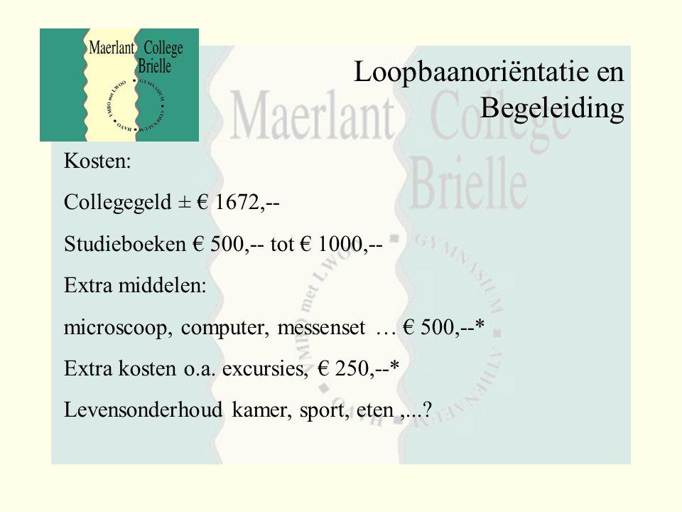 Loopbaanoriëntatie en Begeleiding Kosten: Collegegeld ± € 1672,-- Studieboeken € 500,-- tot € 1000,-- Extra middelen: microscoop, computer, messenset