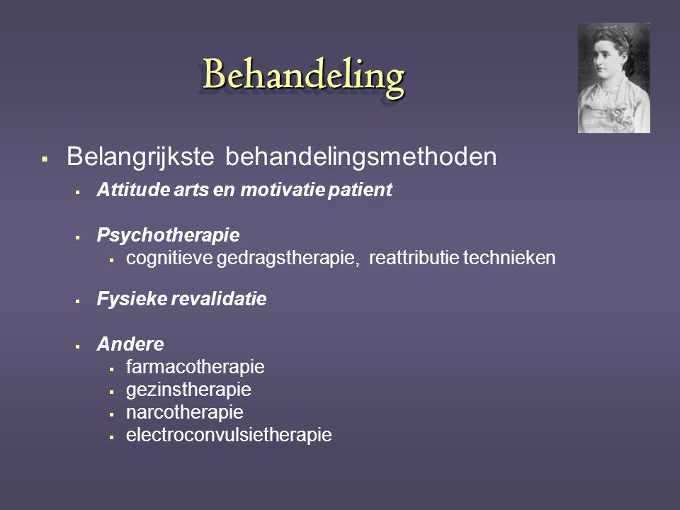 BehandelingBehandeling  Belangrijkste behandelingsmethoden  Attitude arts en motivatie patient  Psychotherapie  cognitieve gedragstherapie, reattr