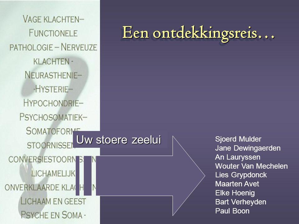 Een ontdekkingsreis… Een ontdekkingsreis… Sjoerd Mulder Jane Dewingaerden An Lauryssen Wouter Van Mechelen Lies Grypdonck Maarten Avet Elke Hoenig Bar
