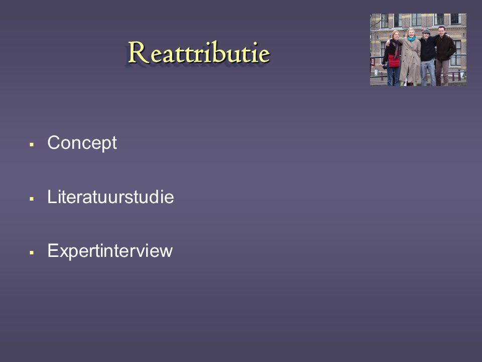 ReattributieReattributie  Concept  Literatuurstudie  Expertinterview