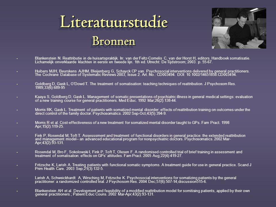 Literatuurstudie Bronnen  Blankenstein N. Reattributie in de huisartspraktijk. In: van der Feltz-Cornelis C, van der Horst H, editors. Handboek somat