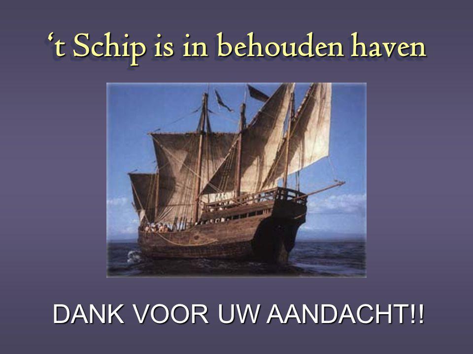 't Schip is in behouden haven DANK VOOR UW AANDACHT!!