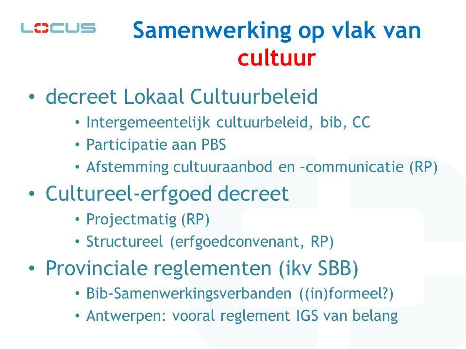 Samenwerking op vlak van cultuur decreet Lokaal Cultuurbeleid Intergemeentelijk cultuurbeleid, bib, CC Participatie aan PBS Afstemming cultuuraanbod e