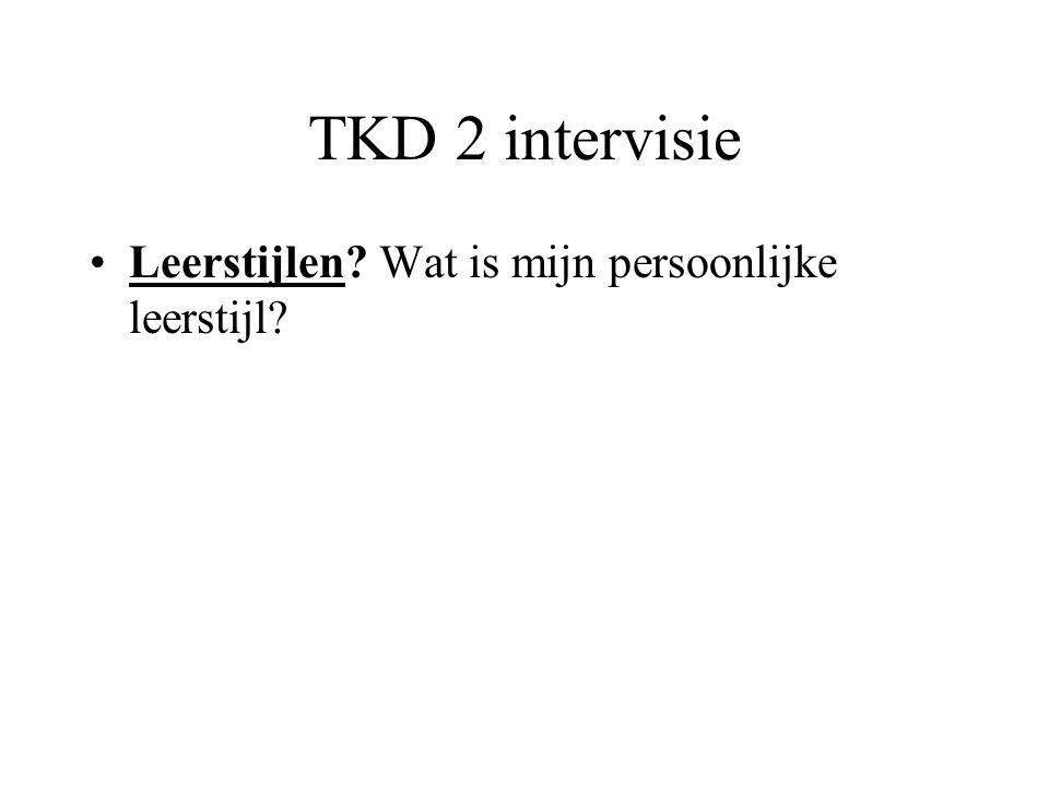 TKD 2 intervisie Leerstijlen Wat is mijn persoonlijke leerstijl