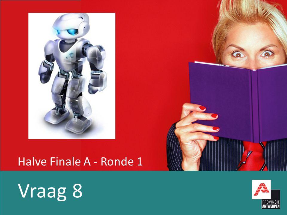 Halve Finale A - Ronde 1 Vraag 8