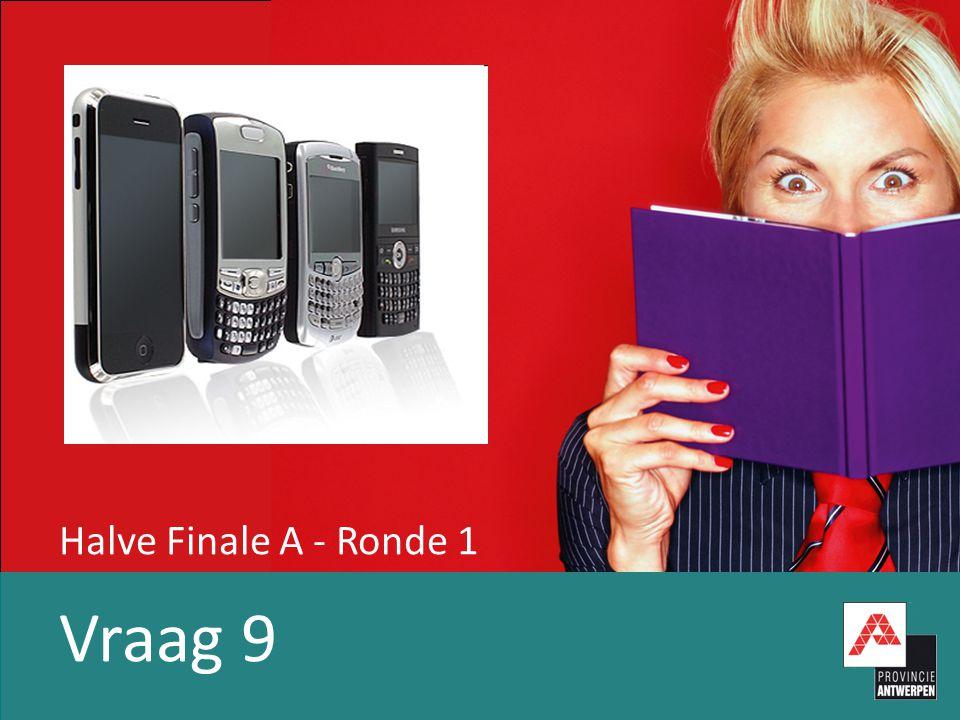 Halve Finale A - Ronde 1 Vraag 9