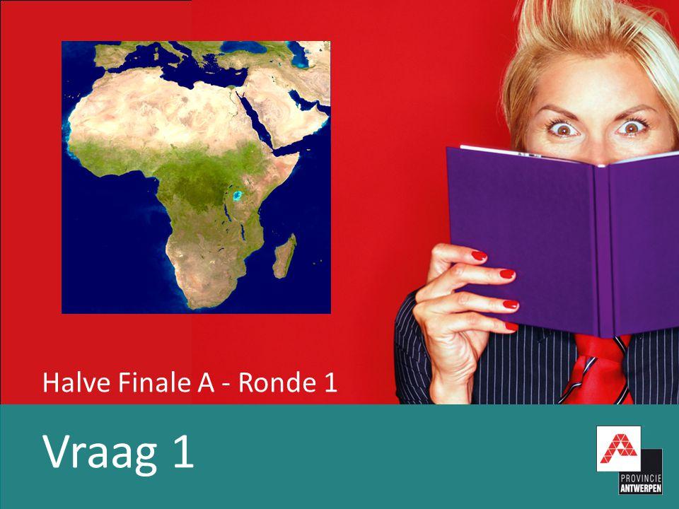 Halve Finale A - Ronde 1 Vraag 1