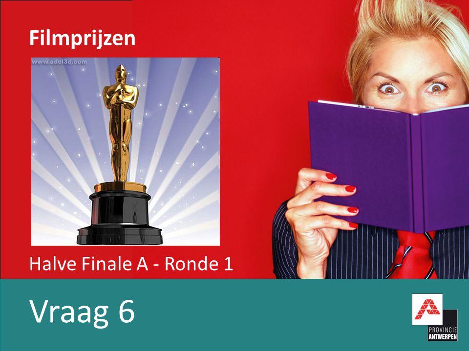 Halve Finale A - Ronde 1 Vraag 6 Filmprijzen