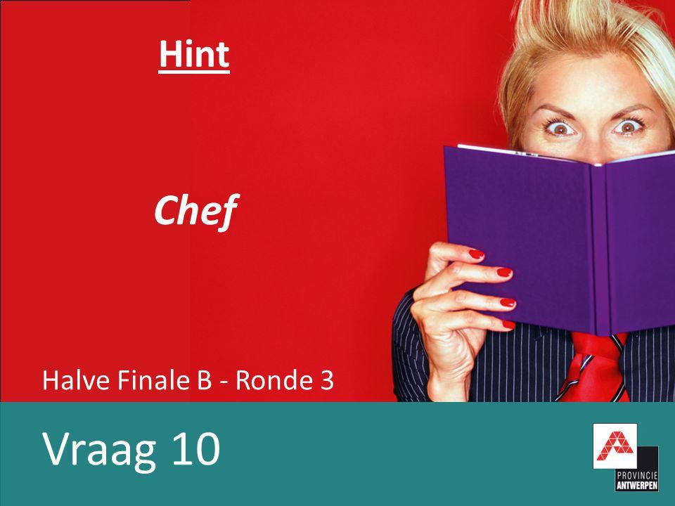 Halve Finale B - Ronde 3 Vraag 10 Hint Chef