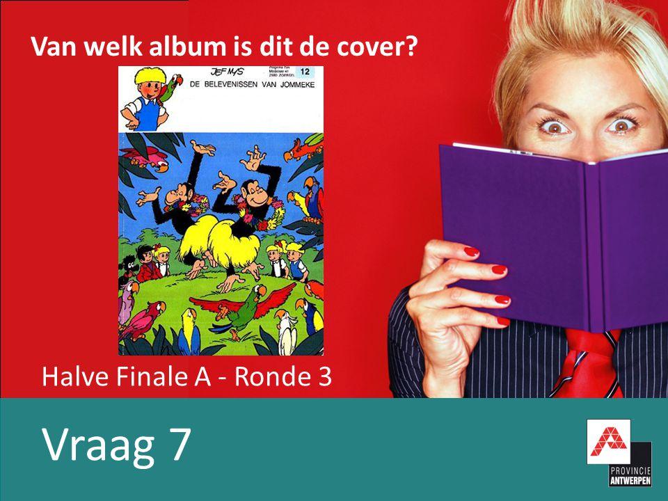 Halve Finale A - Ronde 3 Vraag 7 Van welk album is dit de cover
