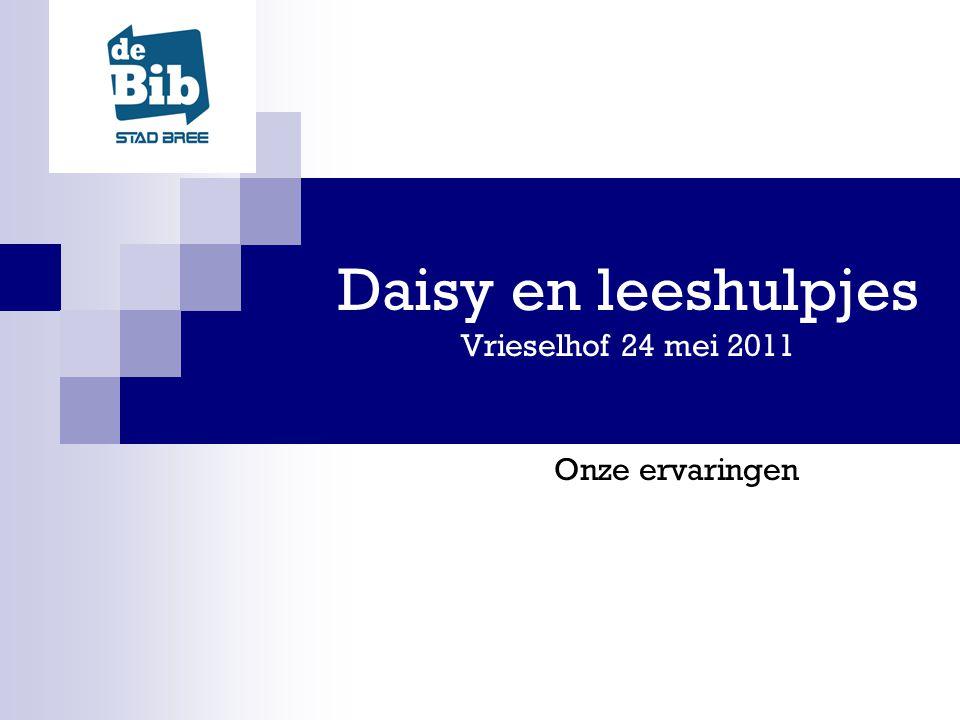 Daisy en leeshulpjes Vrieselhof 24 mei 2011 Onze ervaringen