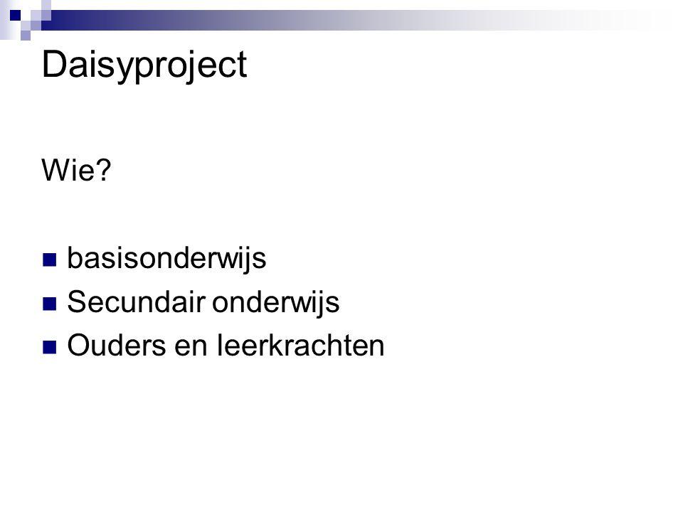 Daisyproject Wie basisonderwijs Secundair onderwijs Ouders en leerkrachten