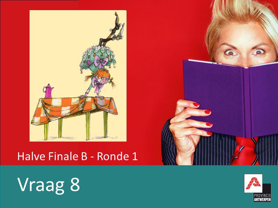 Halve Finale B - Ronde 1 Vraag 8