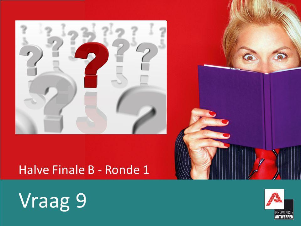 Halve Finale B - Ronde 1 Vraag 9