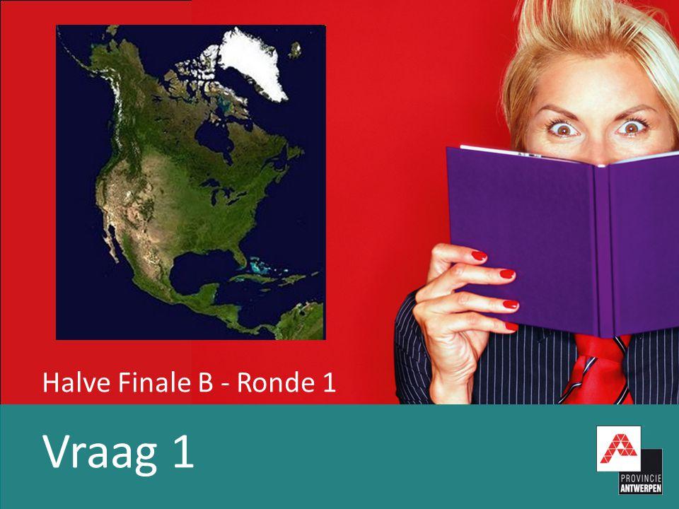Halve Finale B - Ronde 1 Vraag 1