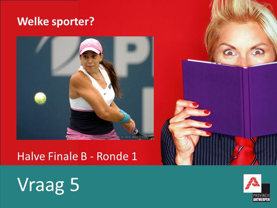 Halve Finale B - Ronde 1 Vraag 5 Welke sporter