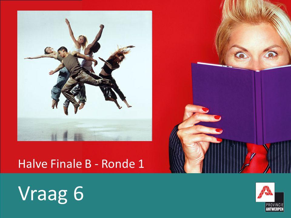 Halve Finale B - Ronde 1 Vraag 6