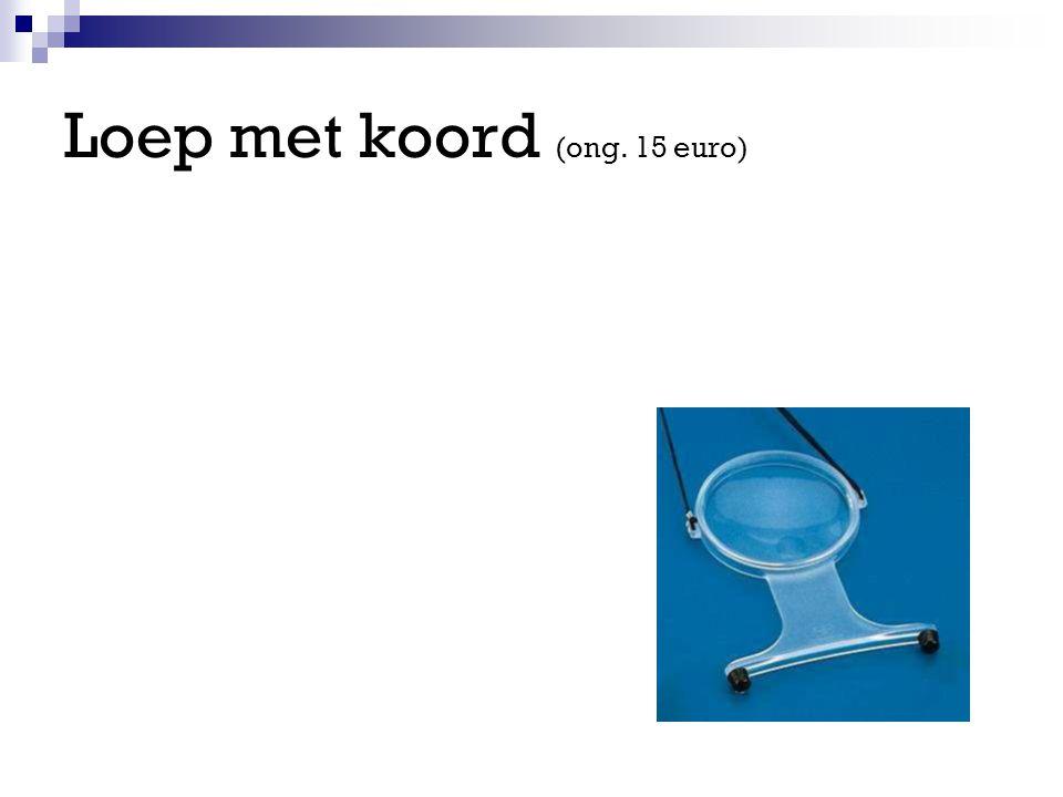 Loep met koord (ong. 15 euro)