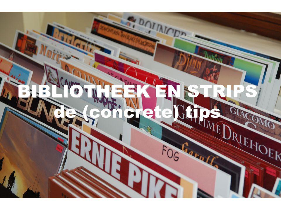 BIBLIOTHEEK BIBLIOTHEEK EN STRIPS de (concrete) tips