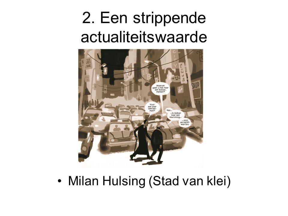 2. Een strippende actualiteitswaarde Milan Hulsing (Stad van klei)