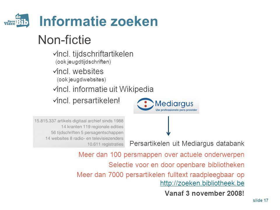Informatie zoeken Non-fictie incl. tijdschriftartikelen (ook jeugdtijdschriften) incl. websites (ook jeugdwebsites) incl. informatie uit Wikipedia inc