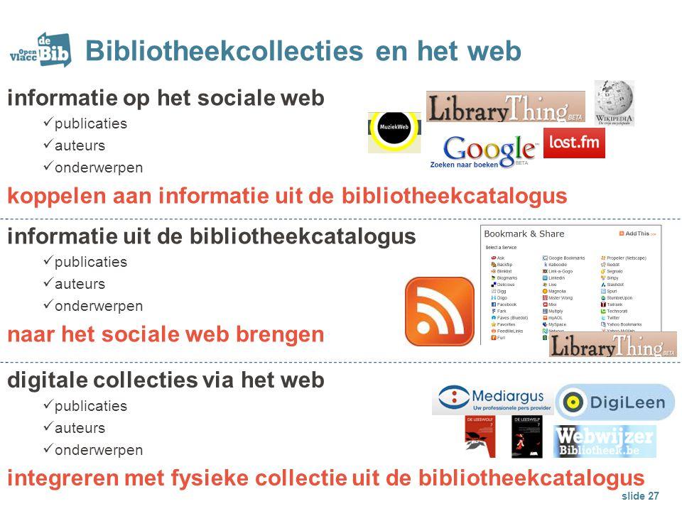 digitale collecties via het web publicaties auteurs onderwerpen integreren met fysieke collectie uit de bibliotheekcatalogus Bibliotheekcollecties en