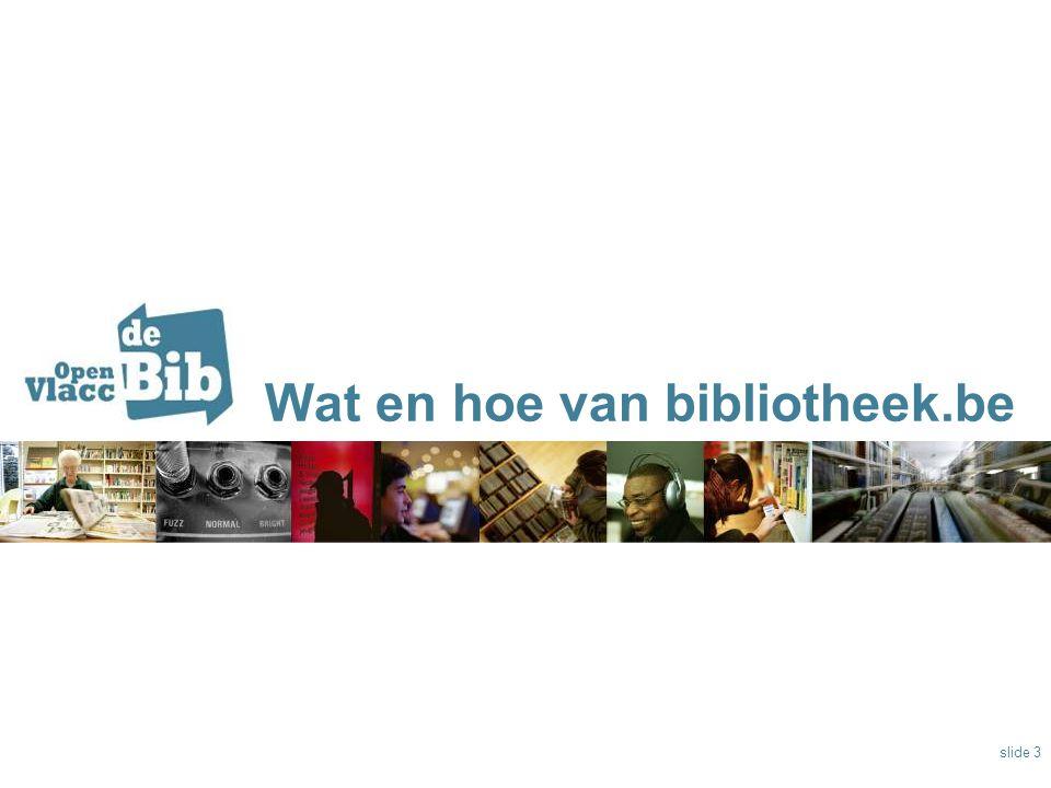 Wat en hoe van bibliotheek.be slide 3