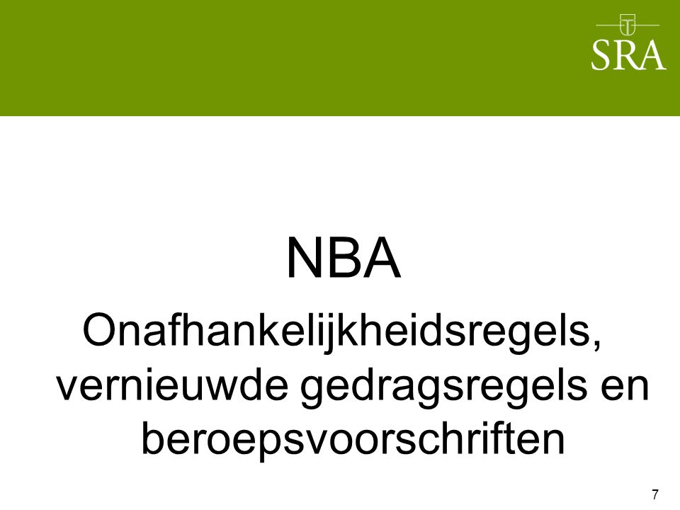 NBA Onafhankelijkheidsregels, vernieuwde gedragsregels en beroepsvoorschriften 7